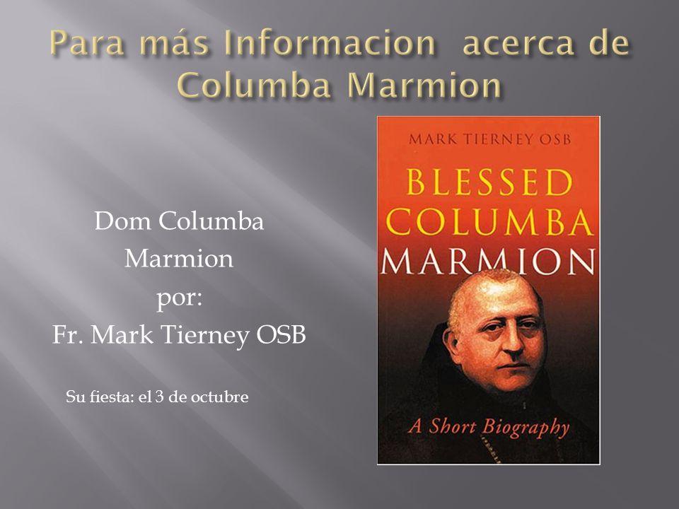 Dom Columba Marmion por: Fr. Mark Tierney OSB Su fiesta: el 3 de octubre
