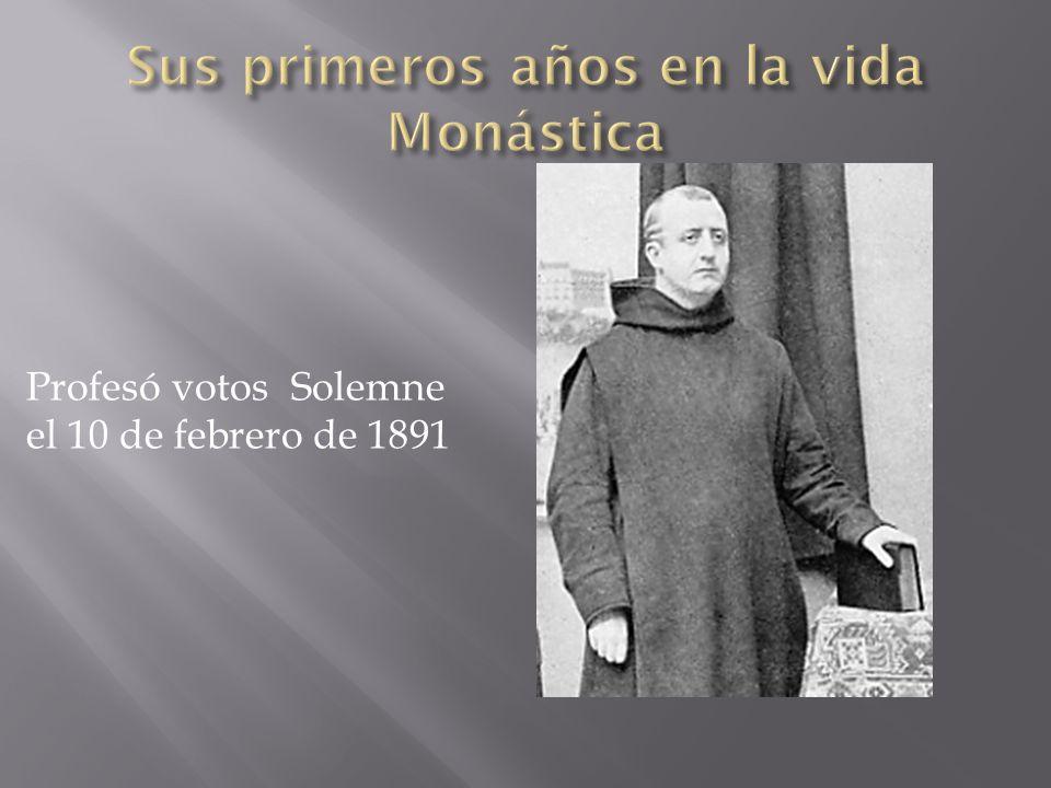Profesó votos Solemne el 10 de febrero de 1891