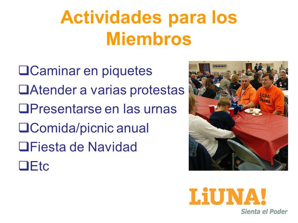 Actividades para los Miembros Caminar en piquetes Atender a varias protestas Presentarse en las urnas Comida/picnic anual Fiesta de Navidad Etc