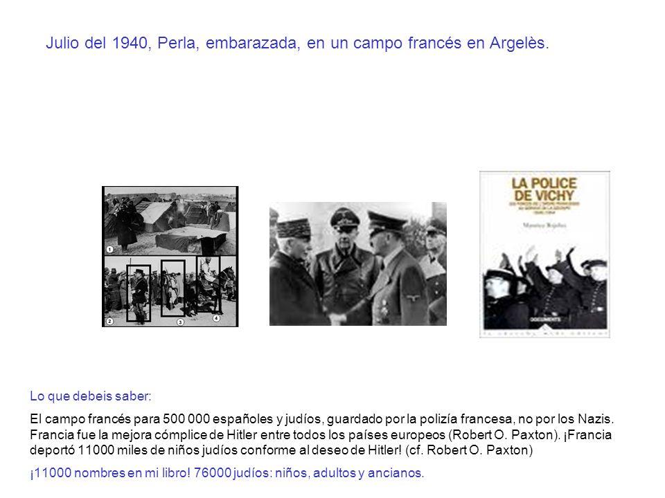 Julio del 1940, Perla, embarazada, en un campo francés en Argelès. Lo que debeis saber: El campo francés para 500 000 españoles y judíos, guardado por
