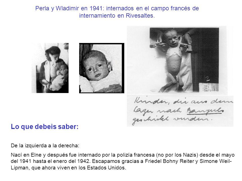 Perla y Wladimir en 1941: internados en el campo francés de internamiento en Rivesaltes. Lo que debeis saber: De la izquierda a la derecha: Nací en El