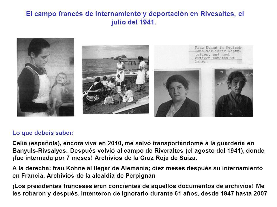 El campo francés de internamiento y deportación en Rivesaltes, el julio del 1941. Lo que debeis saber: Celia (española), encora viva en 2010, me salvó