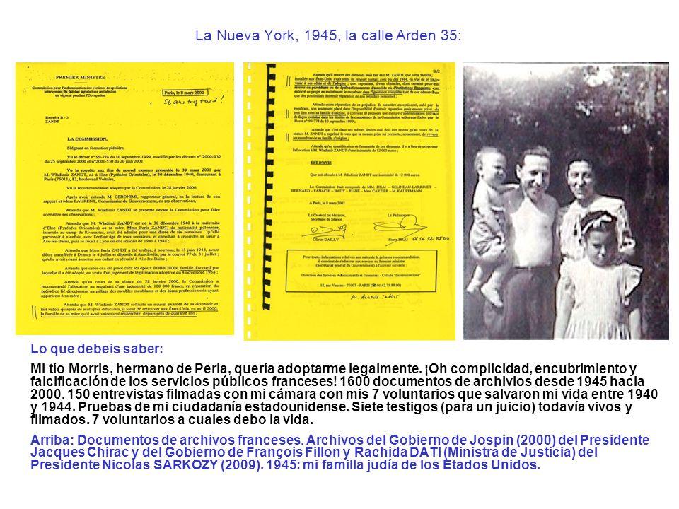 La Nueva York, 1945, la calle Arden 35: Lo que debeis saber: Mi tío Morris, hermano de Perla, quería adoptarme legalmente. ¡Oh complicidad, encubrimie