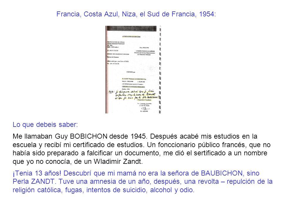 Francia, Costa Azul, Niza, el Sud de Francia, 1954: Lo que debeis saber: Me llamaban Guy BOBICHON desde 1945. Después acabé mis estudios en la escuela