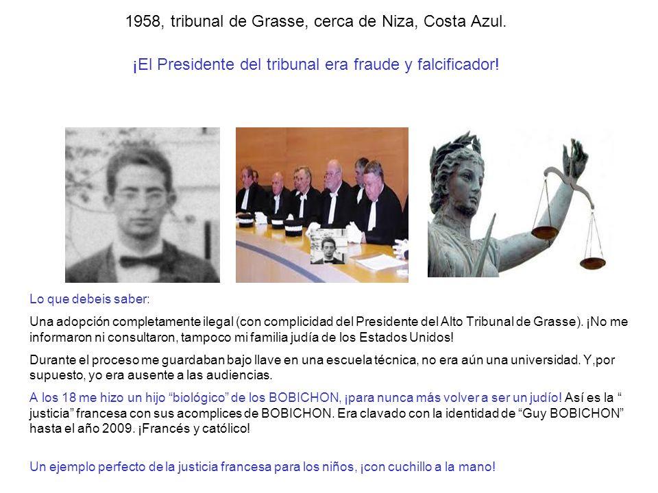 1958, tribunal de Grasse, cerca de Niza, Costa Azul. ¡El Presidente del tribunal era fraude y falcificador! Lo que debeis saber: Una adopción completa