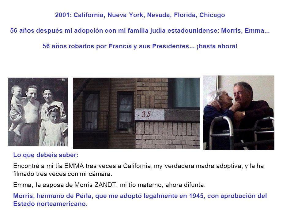 2001: California, Nueva York, Nevada, Florida, Chicago 56 años después mi adopción con mi familia judía estadounidense: Morris, Emma... 56 años robado