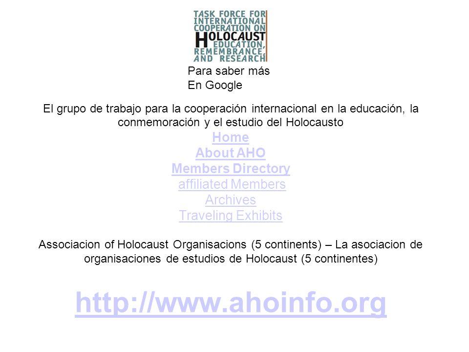 El grupo de trabajo para la cooperación internacional en la educación, la conmemoración y el estudio del Holocausto Home About AHO Members Directory a
