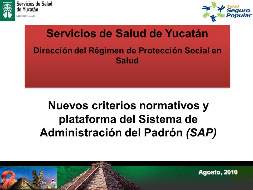 Servicios de Salud de Yucatán Dirección del Régimen de Protección Social en Salud Servicios de Salud de Yucatán Dirección del Régimen de Protección So