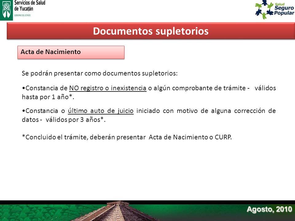 Acta de Nacimiento Se podrán presentar como documentos supletorios: Constancia de NO registro o inexistencia o algún comprobante de trámite - válidos