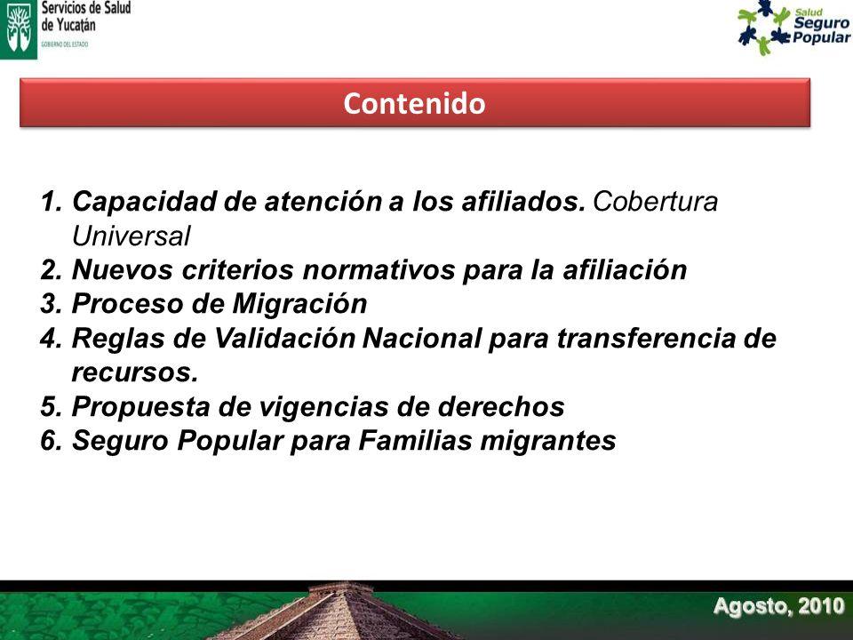 Contenido 1.Capacidad de atención a los afiliados. Cobertura Universal 2.Nuevos criterios normativos para la afiliación 3.Proceso de Migración 4.Regla