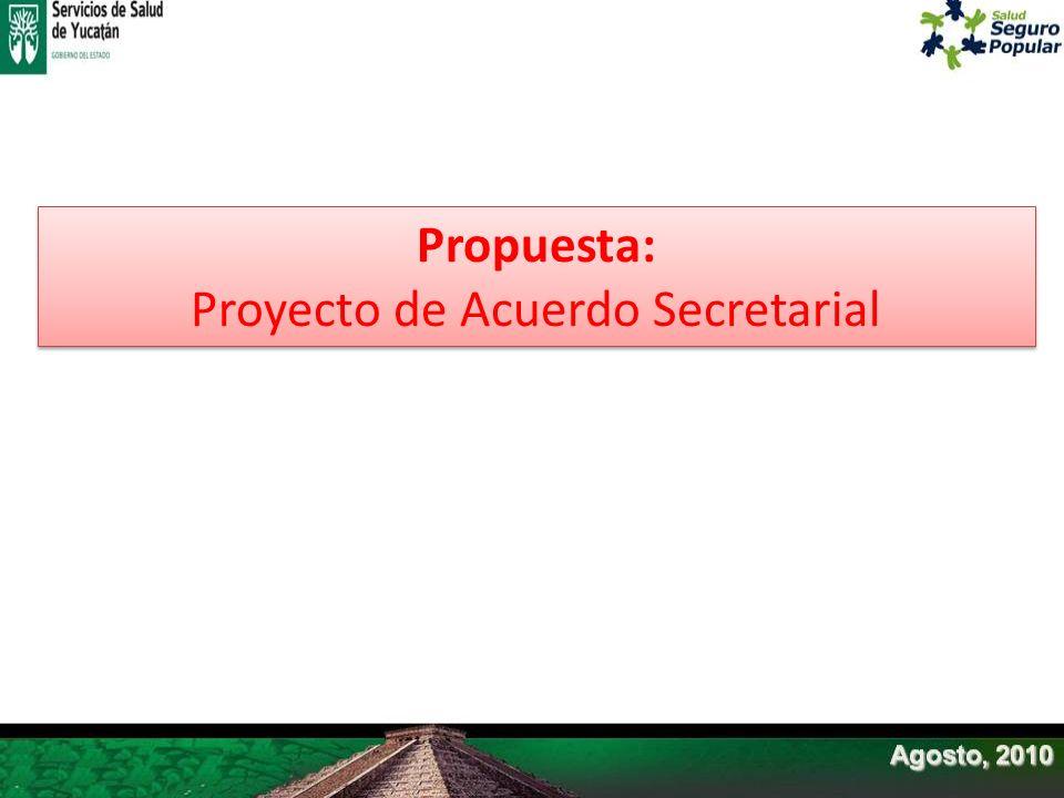 Propuesta: Proyecto de Acuerdo Secretarial Propuesta: Proyecto de Acuerdo Secretarial