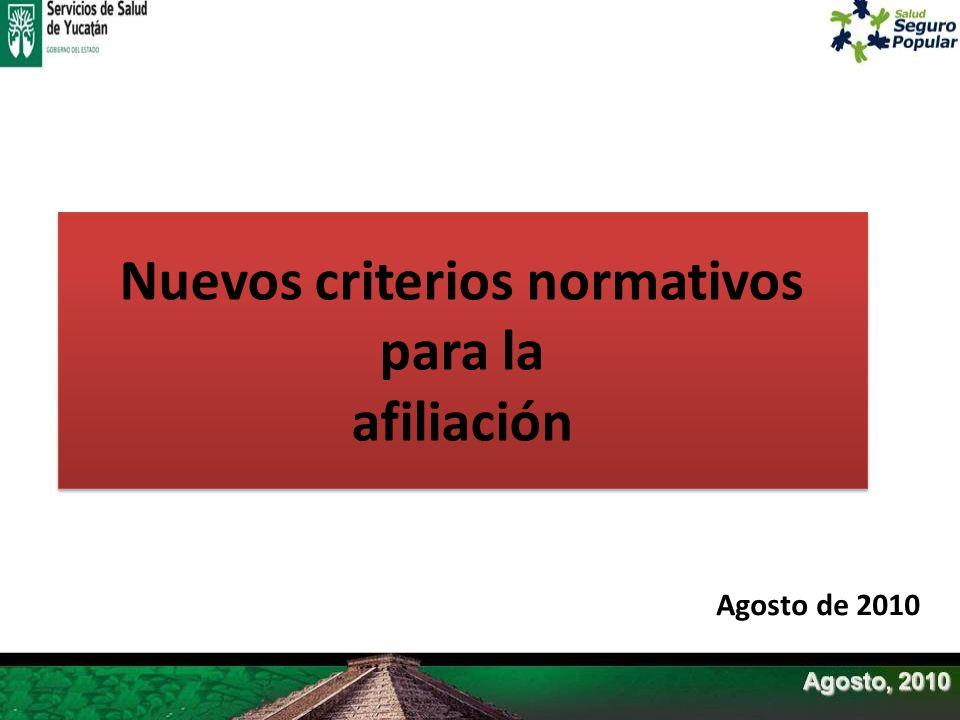 Nuevos criterios normativos para la afiliación Nuevos criterios normativos para la afiliación Agosto de 2010
