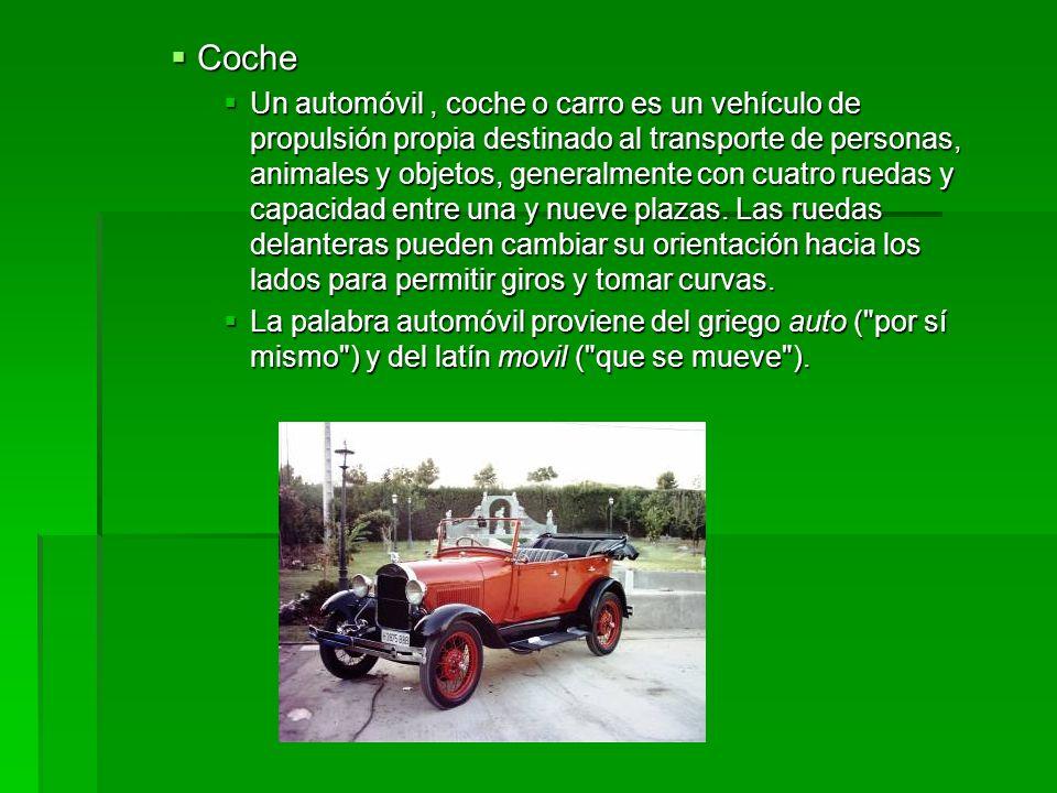 Coche Coche Un automóvil, coche o carro es un vehículo de propulsión propia destinado al transporte de personas, animales y objetos, generalmente con