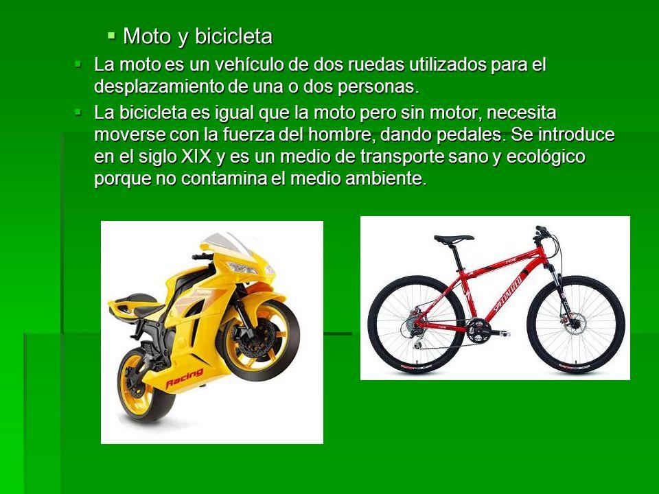 Moto y bicicleta Moto y bicicleta La moto es un vehículo de dos ruedas utilizados para el desplazamiento de una o dos personas. La moto es un vehículo