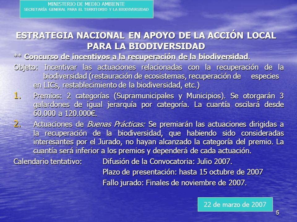 5 ESTRATEGIA NACIONAL EN APOYO DE LA ACCIÓN LOCAL PARA LA BIODIVERSIDAD ** Concurso de incentivos a la recuperación de la biodiversidad.