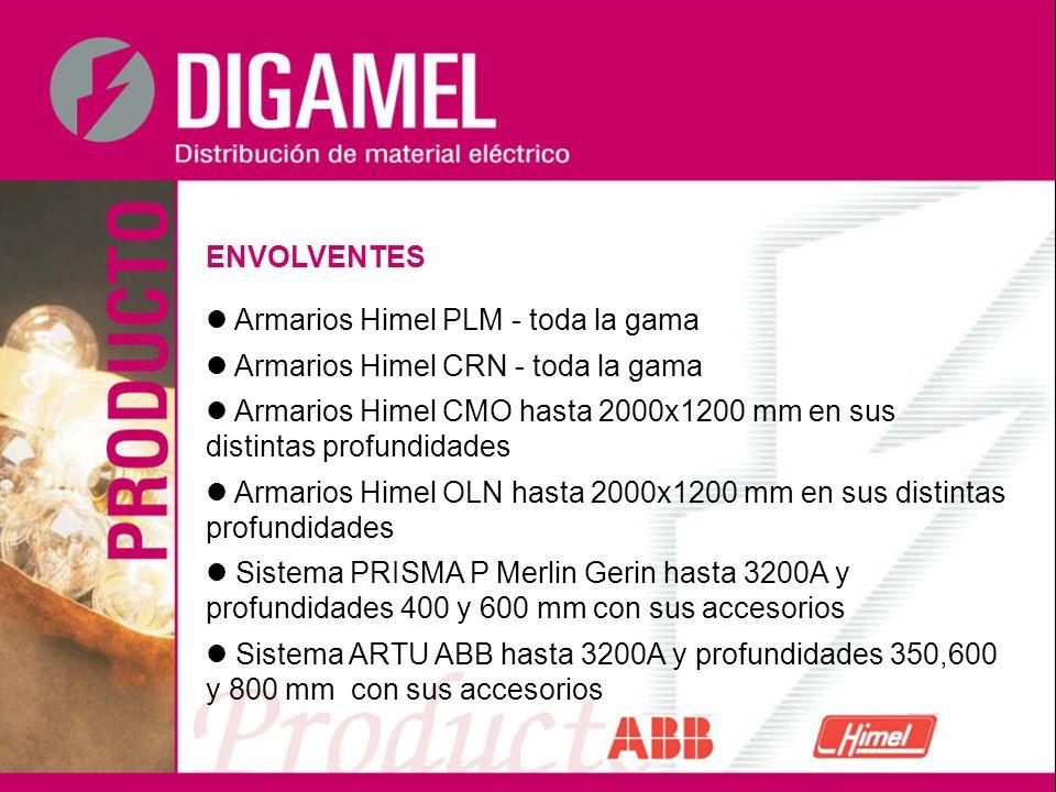 ENVOLVENTES Armarios Himel PLM - toda la gama Armarios Himel CRN - toda la gama Armarios Himel CMO hasta 2000x1200 mm en sus distintas profundidades A