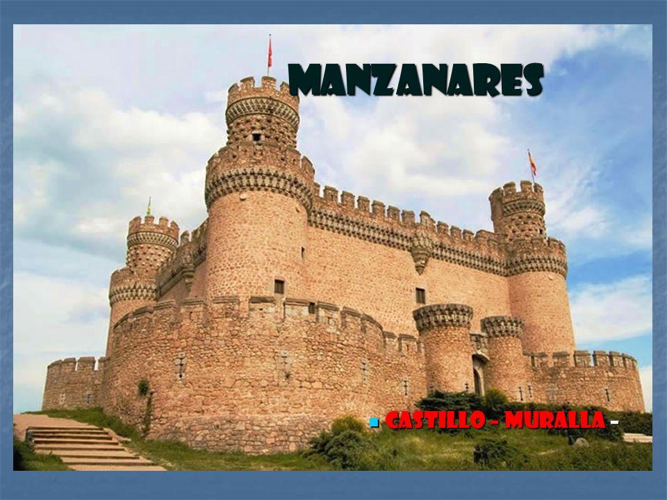 Manzanares Castillo – Muralla – Castillo – Muralla –