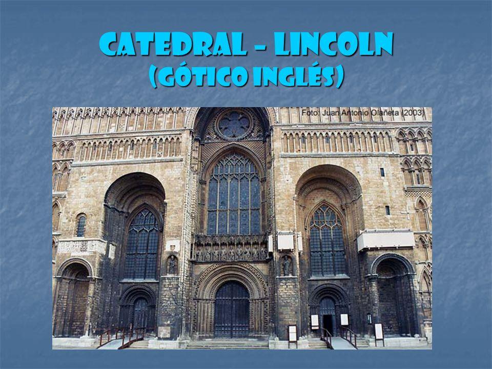 Catedral – Lincoln (Gótico inglés)