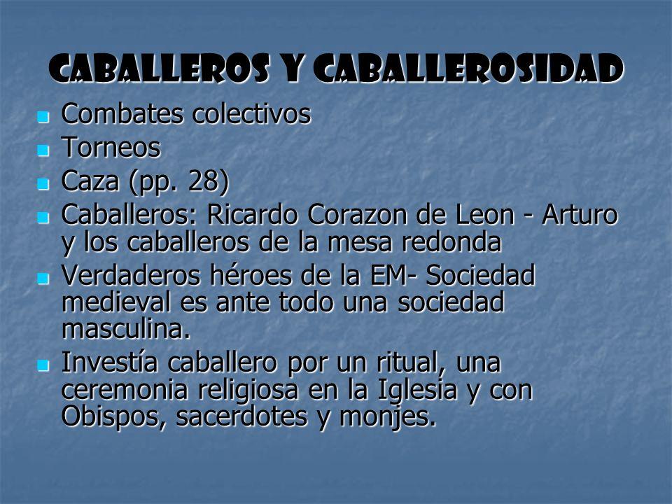 Caballeros y caballerosidad Combates colectivos Combates colectivos Torneos Torneos Caza (pp. 28) Caza (pp. 28) Caballeros: Ricardo Corazon de Leon -