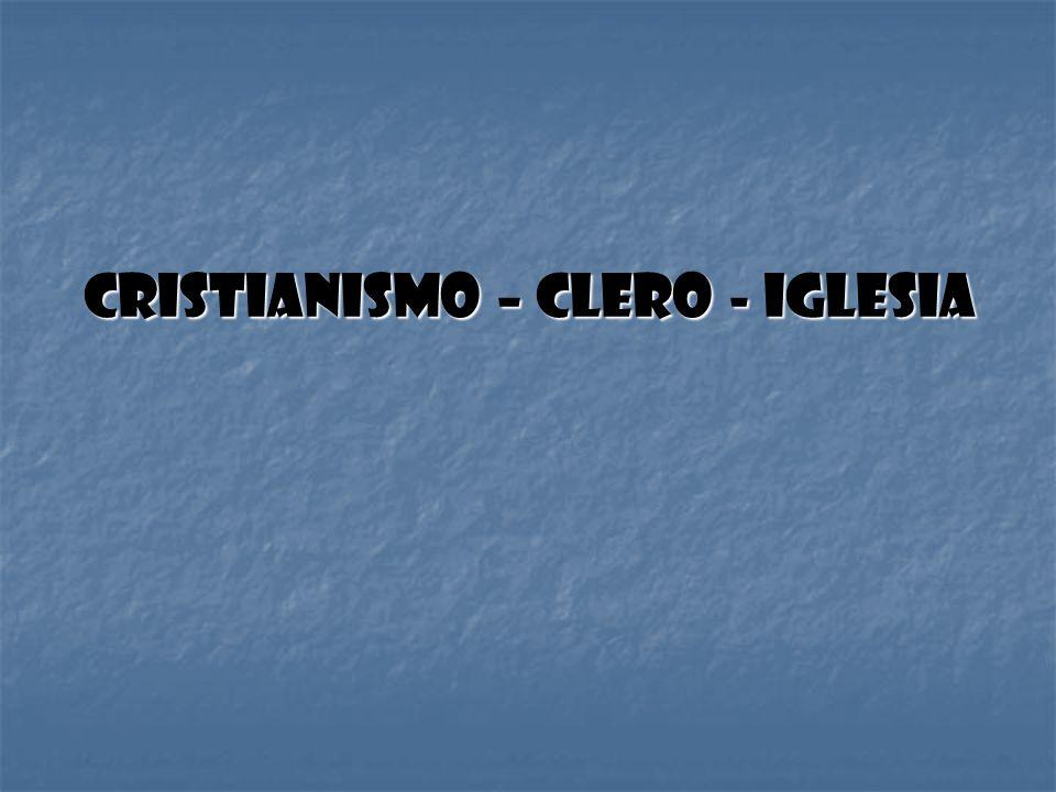 Cristianismo – Clero - Iglesia