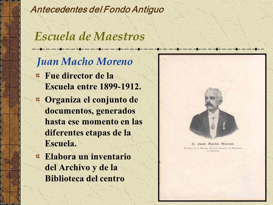 Antecedentes del Fondo Antiguo Fue director de la Escuela entre 1899-1912. Organiza el conjunto de documentos, generados hasta ese momento en las dife