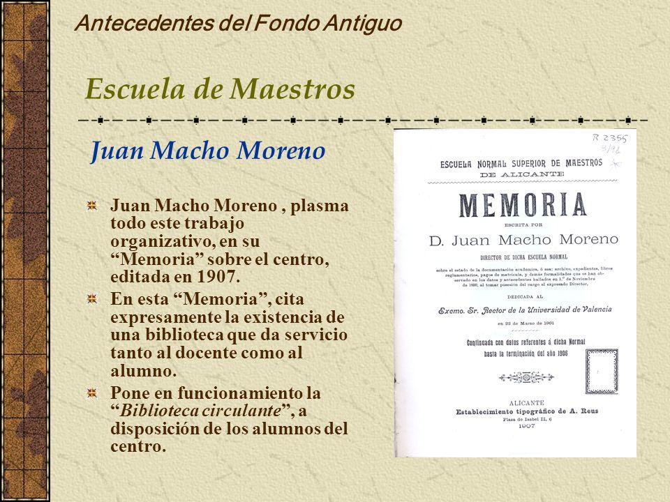 Antecedentes del Fondo Antiguo Juan Macho Moreno, plasma todo este trabajo organizativo, en su Memoria sobre el centro, editada en 1907. En esta Memor