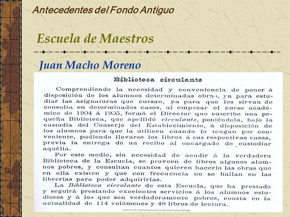 Antecedentes del Fondo Antiguo Escuela de Maestros Juan Macho Moreno