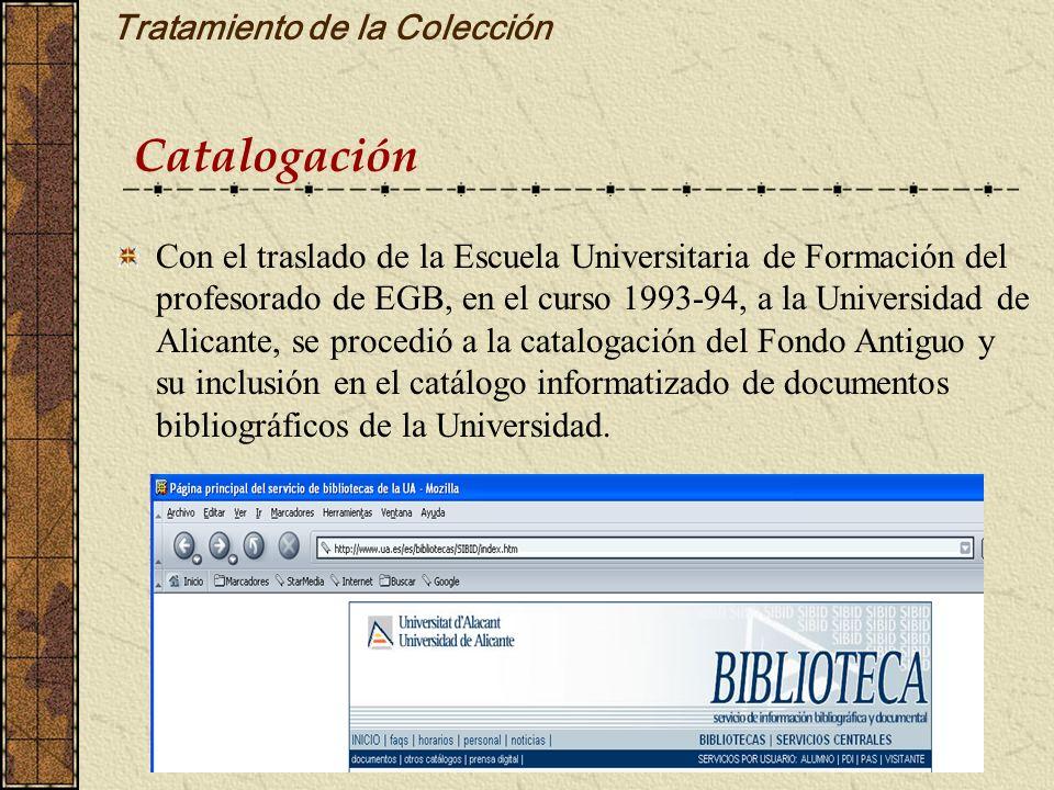 Tratamiento de la Colección Con el traslado de la Escuela Universitaria de Formación del profesorado de EGB, en el curso 1993-94, a la Universidad de