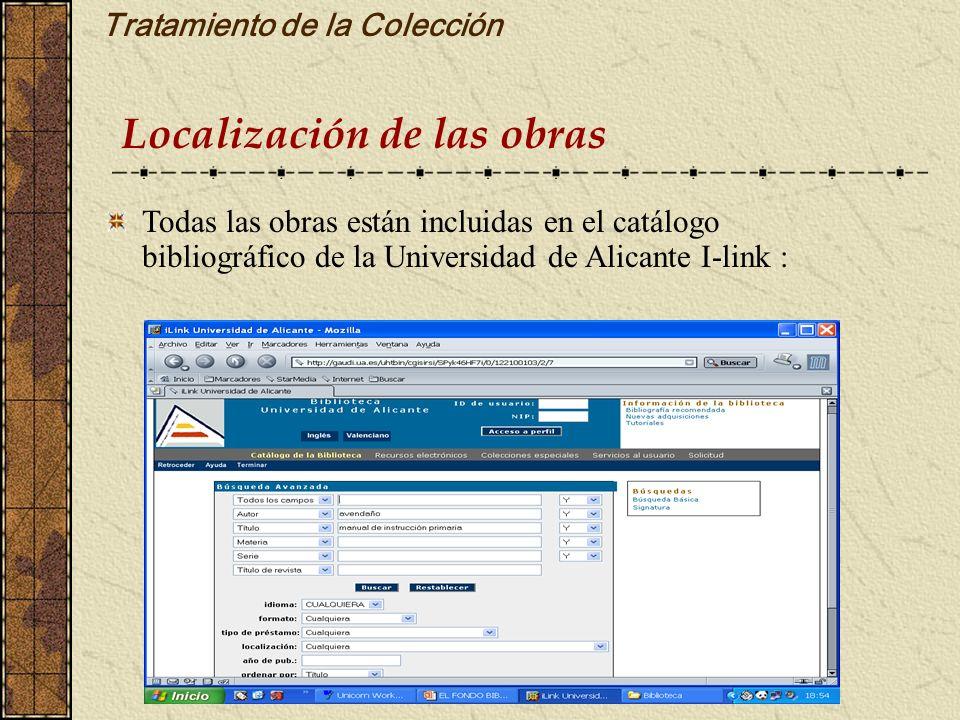 Tratamiento de la Colección Localización de las obras Todas las obras están incluidas en el catálogo bibliográfico de la Universidad de Alicante I-lin