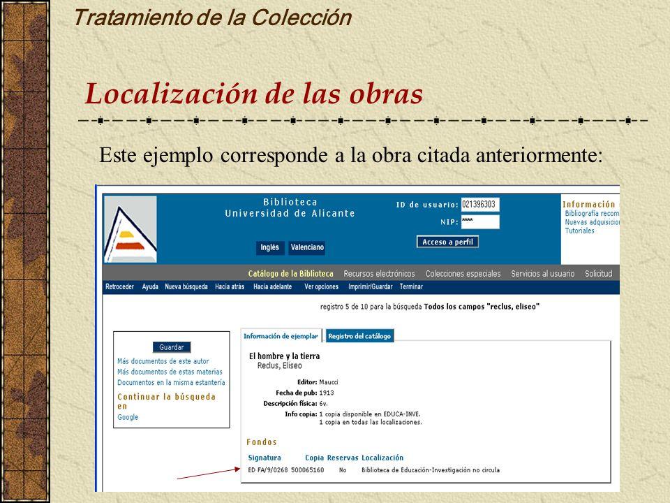 Tratamiento de la Colección Localización de las obras Este ejemplo corresponde a la obra citada anteriormente: