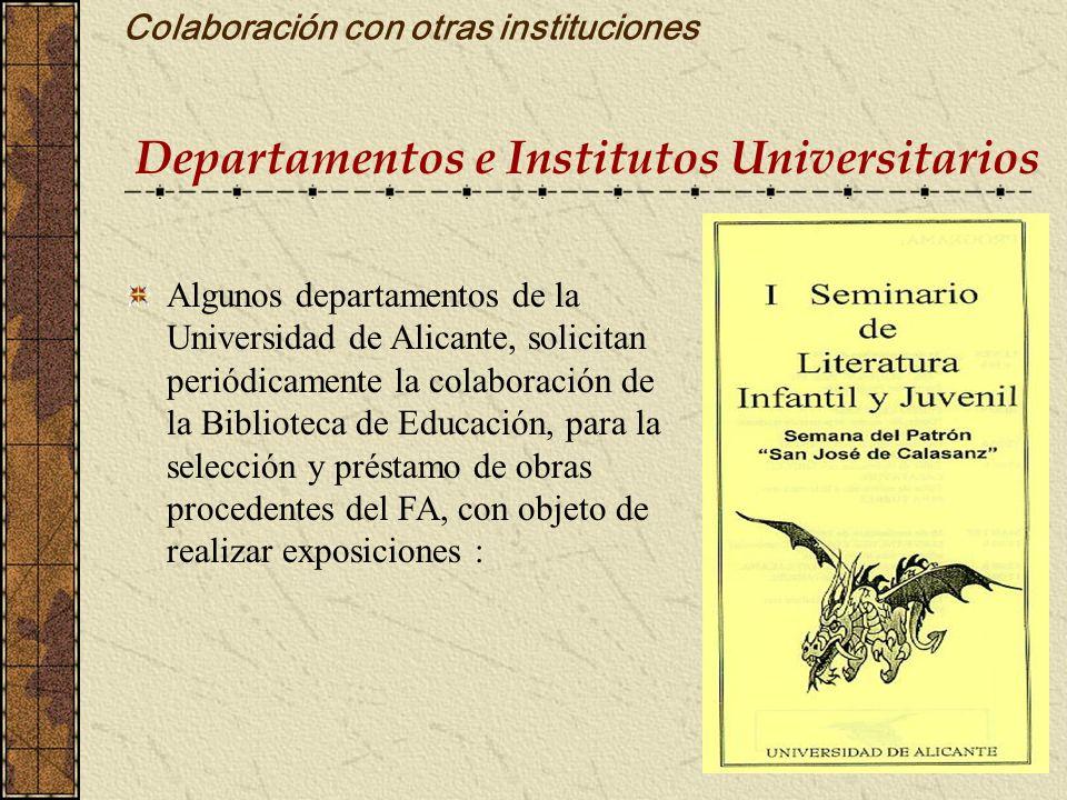 Colaboración con otras instituciones Departamentos e Institutos Universitarios Algunos departamentos de la Universidad de Alicante, solicitan periódic