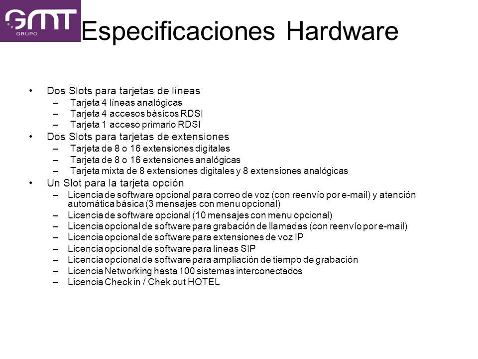 Especificaciones Hardware Dos Slots para tarjetas de líneas – Tarjeta 4 líneas analógicas – Tarjeta 4 accesos básicos RDSI – Tarjeta 1 acceso primario