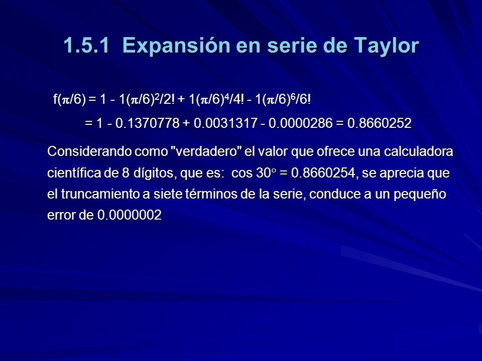 1.5.1 Expansión en serie de Taylor f( /6) = 1 - 1( /6) 2 /2.