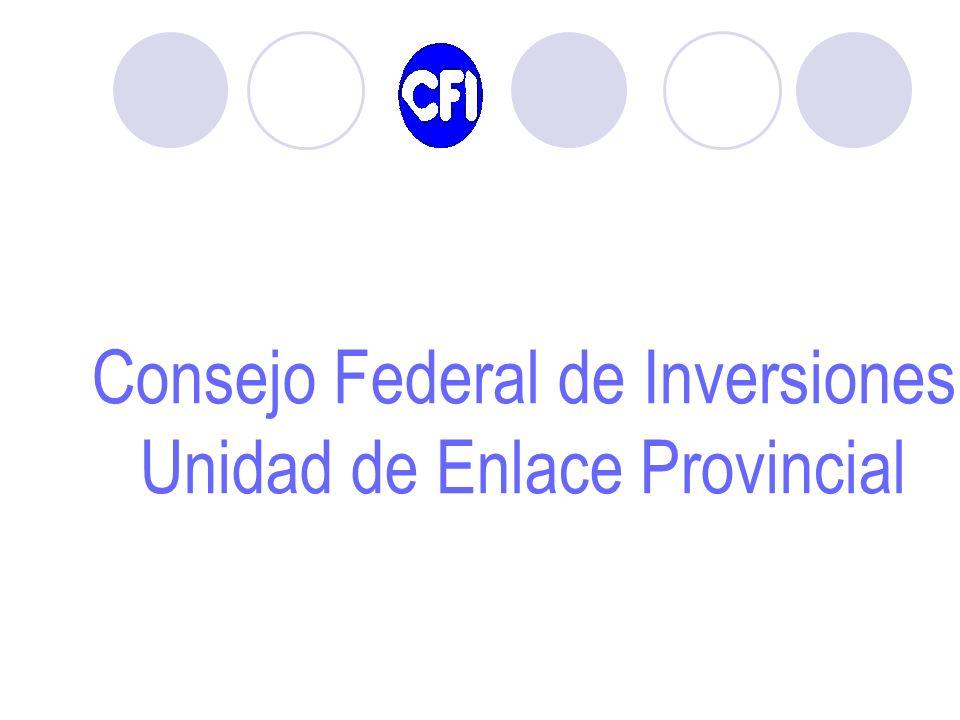 Consejo Federal de Inversiones Unidad de Enlace Provincial