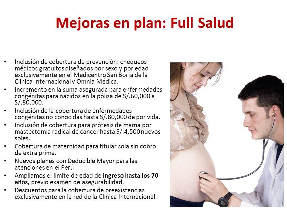 Mejoras en plan: Salud Red Médica Inclusión de cobertura de prevención: chequeos médicos gratuitos diseñados por sexo y por edad exclusivamente en el Medicentro San Borja de la Clínica Internacional y Omnia Médica.