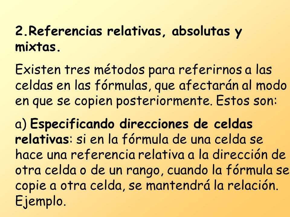 2.Referencias relativas, absolutas y mixtas.