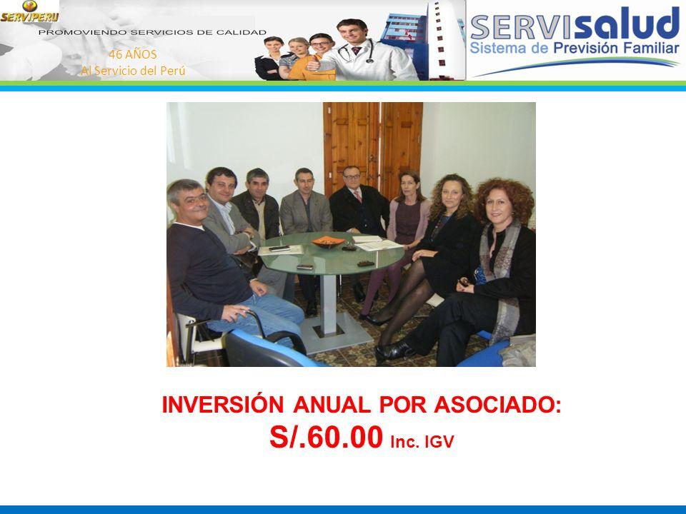 46 AÑOS Al Servicio del Perú INVERSIÓN ANUAL POR ASOCIADO: S/.60.00 Inc. IGV
