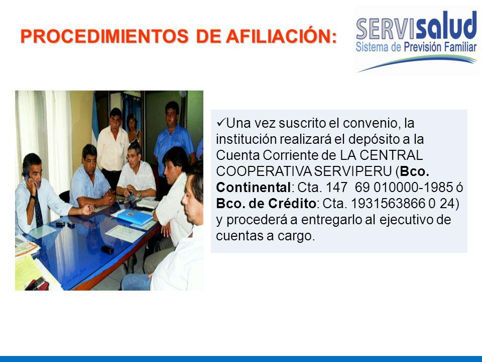 PROCEDIMIENTOS DE AFILIACIÓN: Una vez suscrito el convenio, la institución realizará el depósito a la Cuenta Corriente de LA CENTRAL COOPERATIVA SERVI