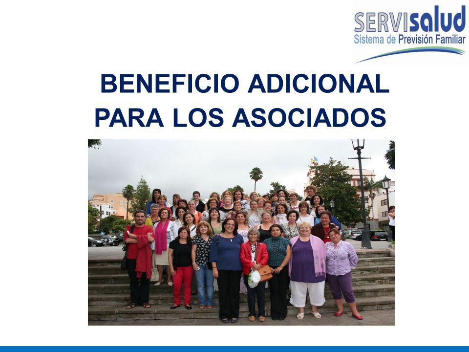 BENEFICIO ADICIONAL PARA LOS ASOCIADOS :