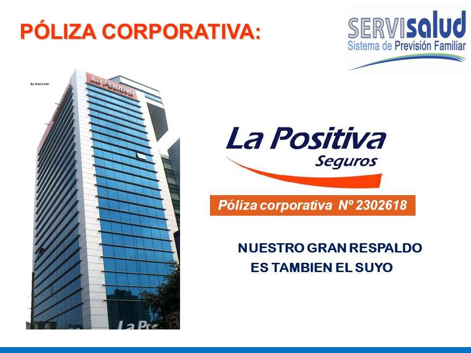PÓLIZA CORPORATIVA: NUESTRO GRAN RESPALDO ES TAMBIEN EL SUYO Póliza corporativa Nº 2302618