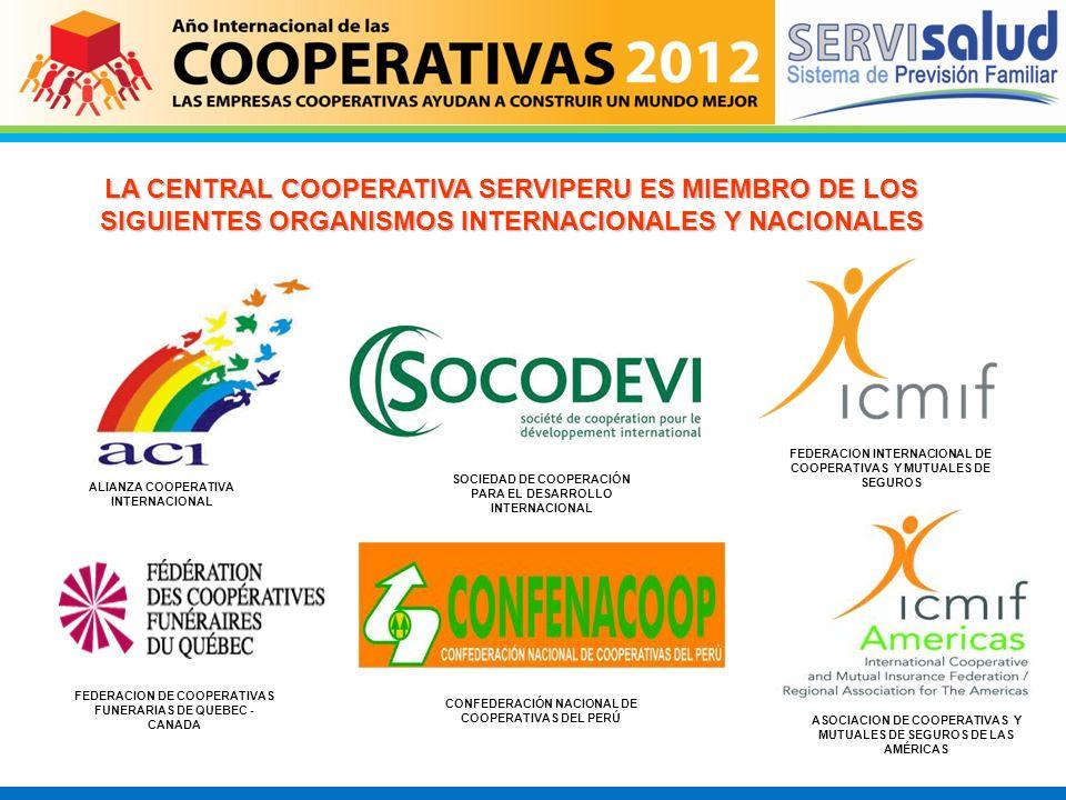 LA CENTRAL COOPERATIVA SERVIPERU ES MIEMBRO DE LOS SIGUIENTES ORGANISMOS INTERNACIONALES Y NACIONALES ALIANZA COOPERATIVA INTERNACIONAL SOCIEDAD DE CO