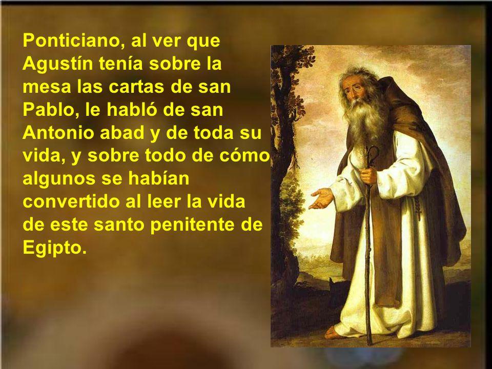 Algo muy notable en la conversión de Agustín fue el ejemplo de los santos. Primero fue la visita de Simpliciano, quien un día sucedería a san Ambrosio