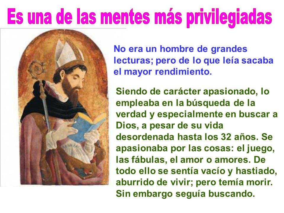 A san Agustín se le ha llamado: genio vasto, luminoso, fecundo y sublime; el águila de los Padres, el Doctor de los Doctores, maestro universal e inne