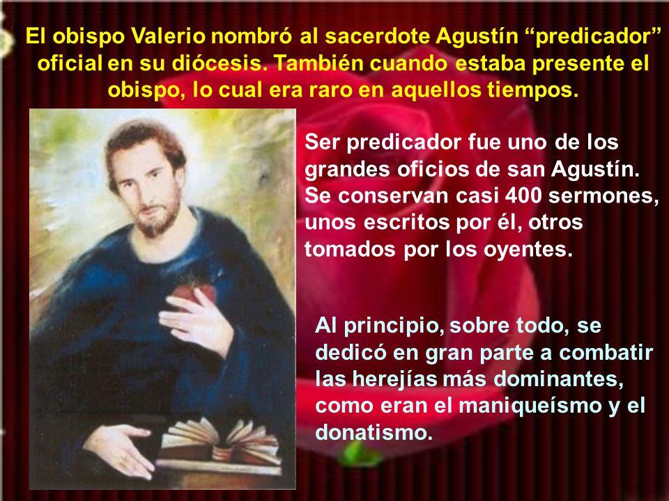 San Agustín sólo había puesto, como condición, poder seguir en su vida de monacato con sus amigos. El obispo les dio una casa cerca de la iglesia de H