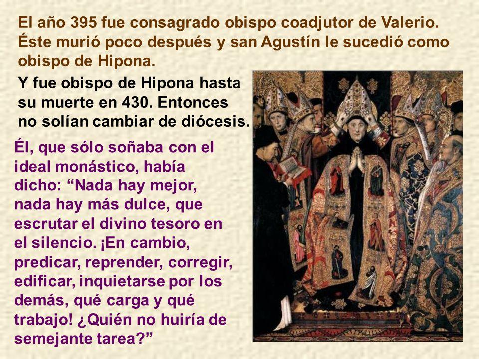 El obispo Valerio nombró al sacerdote Agustín predicador oficial en su diócesis. También cuando estaba presente el obispo, lo cual era raro en aquello