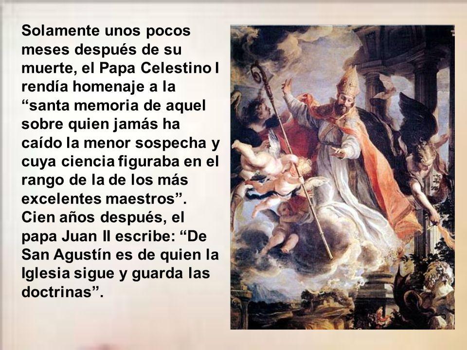 Escribe san Povidio: Los presentes ofrecimos a Dios el santo sacrificio por su alma y le dimos sepultura. Palabras muy parecidas a las que ha- bía esc