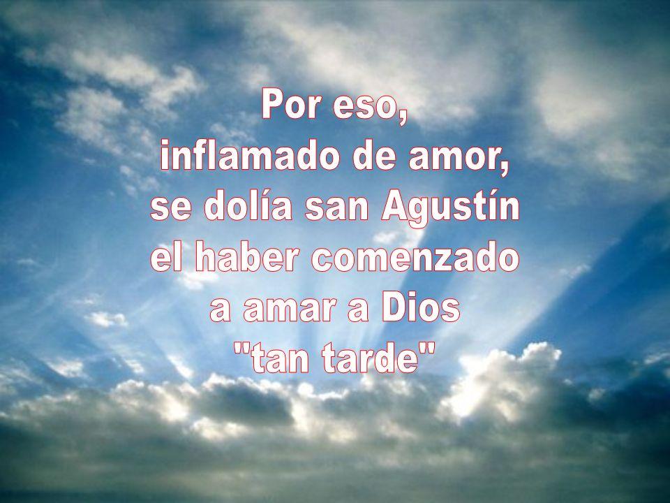 El móvil que dirigía todas las acciones de san Agustín era el amor hacia Dios. Él decía: Ama y haz lo que quieras… Si tienes el amor arraigado en ti,