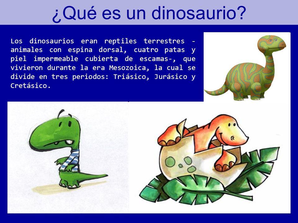 ¿Qué es un dinosaurio? Los dinosaurios eran reptiles terrestres - animales con espina dorsal, cuatro patas y piel impermeable cubierta de escamas-, qu