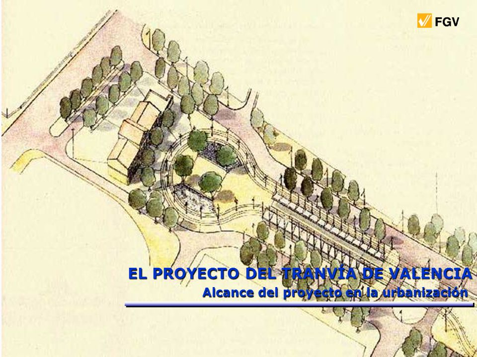 EL PROYECTO DEL TRANVÍA DE VALENCIA Alcance del proyecto en la urbanización