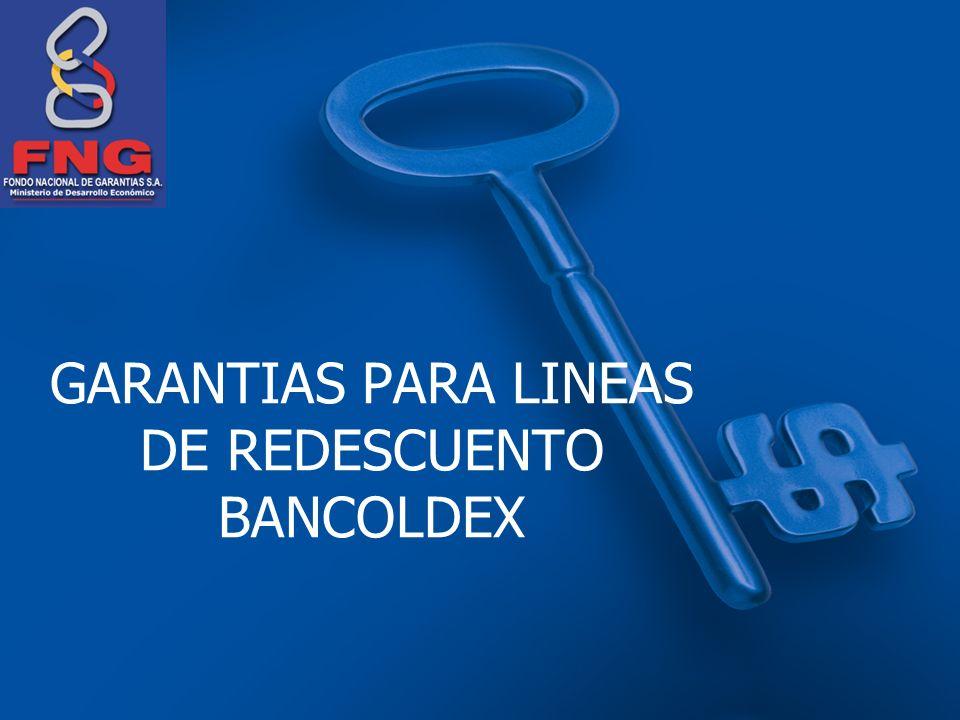 GARANTIAS PARA LINEAS DE REDESCUENTO BANCOLDEX